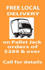 Free Local Delivery on Pallet Jacks $289 & over